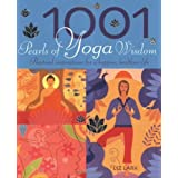 1001 Pearls of Yoga Wisdom: Practical Inspirations for a Happier, Healthier Life by Liz Lark (2008-03-15)