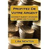 Profitez De Votre Argent: Comment budget, épargner et gérer vos finances