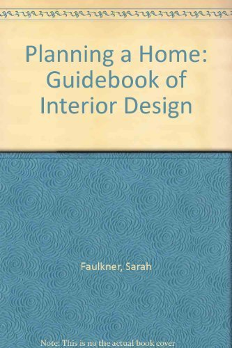 A Practical Guide to Interior Design: Planning a Home by Sarah Faulkner (1979-05-03)