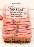 Sans lait - 101 recettes saines et gourmandes sucrées & salées: 101 recettes saines et gourmandes (GUI.PRAT.)