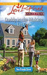 Daddy in the Making (Love Inspired Larger Print) by Lyn Cote (2011-03-22)