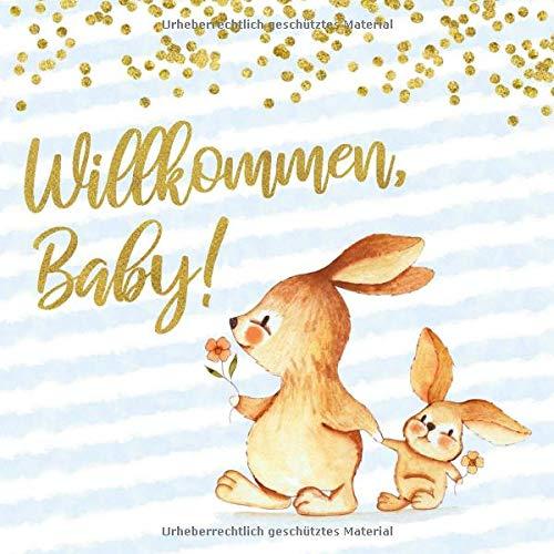 Willkommen, Baby!: Babyparty Gästebuch mit zwei Hasen für Jungen - blau mit goldenen Konfetti - Buch für Baby Dusche / Shower Junge - 112 Einträge für ... für Baby - Geschenkeliste - Quadratische Form