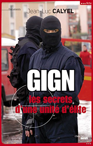 Gign Les Secrets D Une Unite D Elite Documents