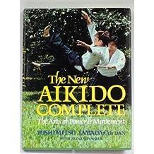 New Aikido Complete: The Arts of Power and Movement by Yoshimitsu Yamada (1981-03-02)