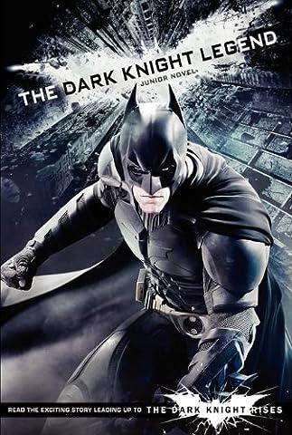 The Dark Knight Legend: Junior Novel (Dark Knight Rises)