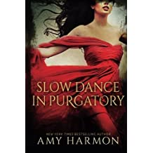 Slow Dance in Purgatory: Volume 1 by Amy Harmon (2012-04-02)
