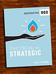 Spark Series 002: Tactical vs. Strategic (Go Booklets Book 1) (English Edition)