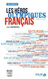 LES HEROS OLYMPIQUES FRANCAIS