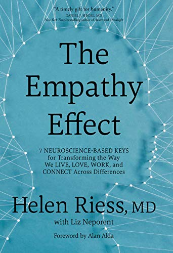 The Empathy Effect: Seven Neuroscience-Based Keys for Transforming the Way We Live, Love, Work, and Connect Across Differences (English Edition)