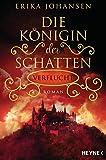 Die Königin der Schatten - Verflucht: Roman