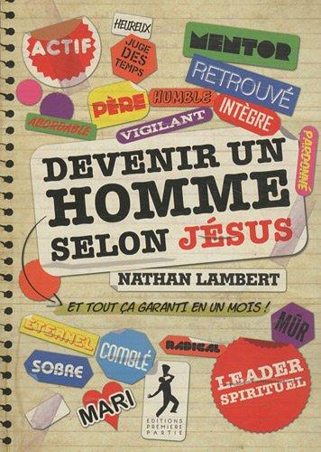 Devenir un homme selon Jésus par Nathan Lambert