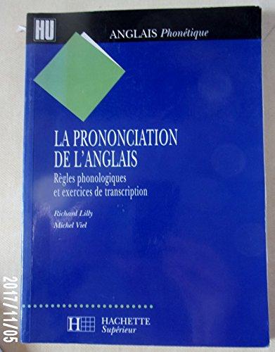La prononciation de l'anglais : Règles phonétiques et exercices de transcription