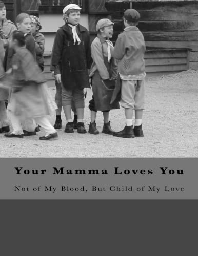 Your Mamma Loves You: Not of My Blood, but Child of My Love: Volume 6