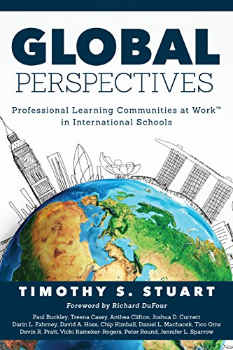 Global Perspectives: Professional Learning Communities in International Schools (Fully Institutionalize Behaviors Consistent with PLC Expectations) (English Edition)