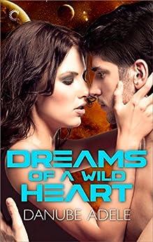 Dreams of a Wild Heart (Dreamwalkers) by [Adele, Danube]