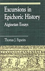 Excursions in Epichoric History: Aiginetan Essays (Greek Studies: Interdisciplinary Approaches) by Thomas J. Figueira (1993-08-05)