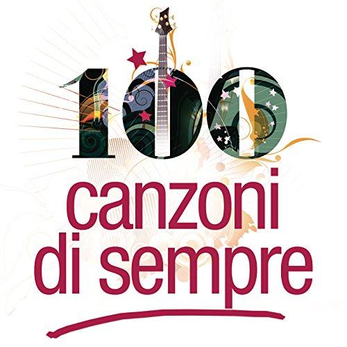 Le 100 Canzoni Di Sempre