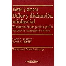 Dolor y Disfunción Miofascial. El manual de los puntos gatillo. Volumen 2. Extremidades inferiores