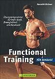 Functional Training für Zuhause: Übungsprogramme für mehr Kraft, Beweglichkeit & Ausdauer