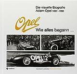 Die visuelle Biografie Adam Opel 1837 - 1895 - Wie alles begann...: heinzmann-collection Berühmte Erfinder