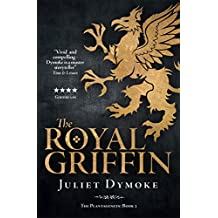 The Royal Griffin: An epic chronicle of love, heroism and loyalty in Plantagenet England (The Plantagenents Book 2)