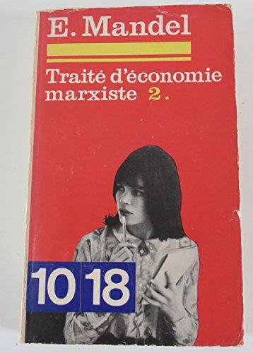 TRAITE D'ECONOMIE MARXISTE.TOME 2.LE COMMERCE.LE CREDIT.LA MONNAIE.L'AGRICULTURE. ETC………………