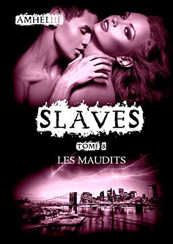 Slaves, Tome 8 : Les Maudits par [Amheliie]