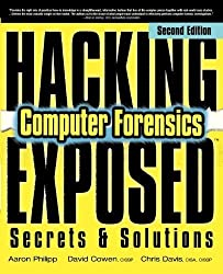 Hacking Exposed Computer Forensics, Second Edition: Computer Forensics Secrets & Solutions 2nd (second) Edition by Philipp, Aaron, Cowen, David, Davis, Chris published by McGraw-Hill Osborne Media (2009)