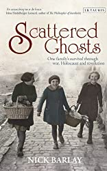 [(Scattered Ghosts: One Family's Survival Through War, Holocaust and Revolution )] [Author: Nick Barlay] [Dec-2013]
