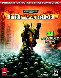 Warhammer 40, 000 Fire Warrior: Official Strategy Guide by Prima Development (2003-11-15)