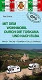 Mit dem Wohnmobil durch die Toskana und nach Elba - Ralf Gréus