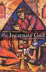 The Incarnate God (Continuum Icons Series)