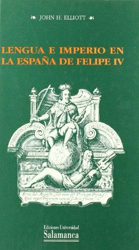 Lengua e imperio en la España de Felipe IV: Premio Nebrija 1993 (Estudios históricos y geográficos)