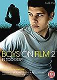 Boys On Film 2 - In Too Deep [Edizione: Regno Unito] [Edizione: Regno Unito]