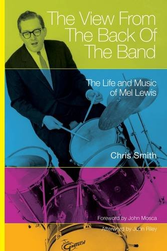 the-view-from-the-back-of-the-band-the-life-and-music-of-mel-lewis-north-texas-lives-of-musician-ser