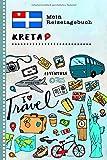 Kreta Mein Reisetagebuch: Kinder Reise Aktivitätsbuch zum Ausfüllen, Eintragen, Malen, Einkleben A5 - Ferien unterwegs Tagebuch zum Selberschreiben -  Urlaubstagebuch Journal für Mädchen, Jungen