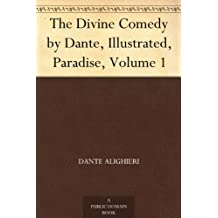The Divine Comedy by Dante, Illustrated, Paradise, Volume 1