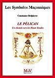 N.56 Le pélican - Un chemin vers les hauts grades (Symboles Maçonnique) - Format Kindle - 9782355992452 - 6,49 €