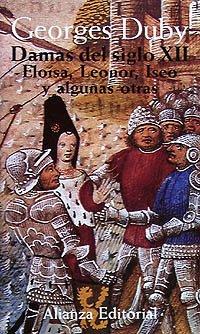 Damas del siglo XII. 1. Eloísa, Leonor, Iseo y algunas otras (Libros Singulares (Ls)) por Georges Duby
