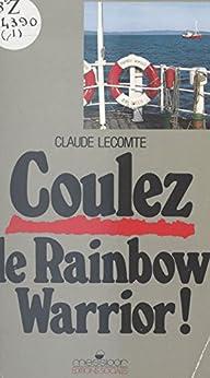 Coulez le Rainbow Warrior par [Lecomte, Claude]