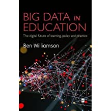 Big Data in Education: The digital future of learning, policy and practice
