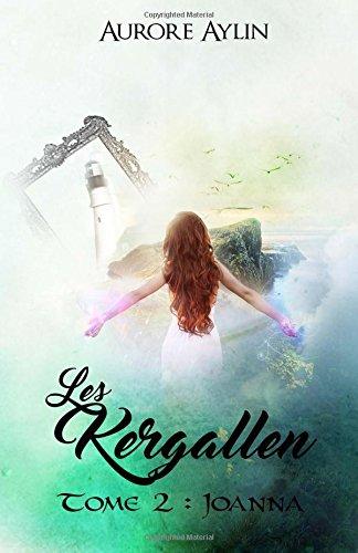 Les Kergallen, tome 2: Joanna: Volume 2