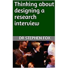 Thinking about designing a research interview (Monograph)