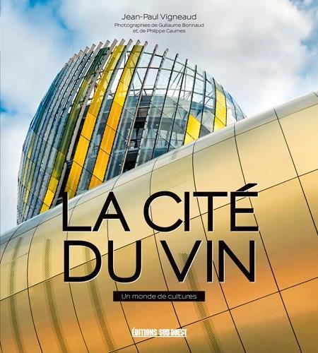 La Cité du vin : un monde de cultures