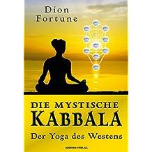 Die mystische Kabbala - Der Yoga des Westens