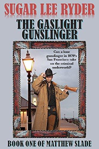the-gaslight-gunslinger-book-one-of-matthew-slade-gunslinger-matthew-slade-1-english-edition