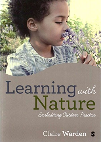 [(Learning with Nature : Embedding Outdoor Practice)] [By (author) Claire Warden] published on (November, 2015)