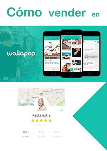 Cómo vender en Wallapop: Guía tutorial para conseguir el mejor precio por las cosas que