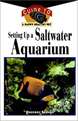 Setting Up A Saltwater Aquarium: An Owner's Guide to a Happy Healthy Pet by Gregory Skomal (1997-07-28)