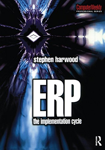 ERP: The Implementation Cycle (Computer Weekly Professional) (English Edition)